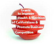 Grants to Improve Health and Nutrition of Californians and Promote Business Competition