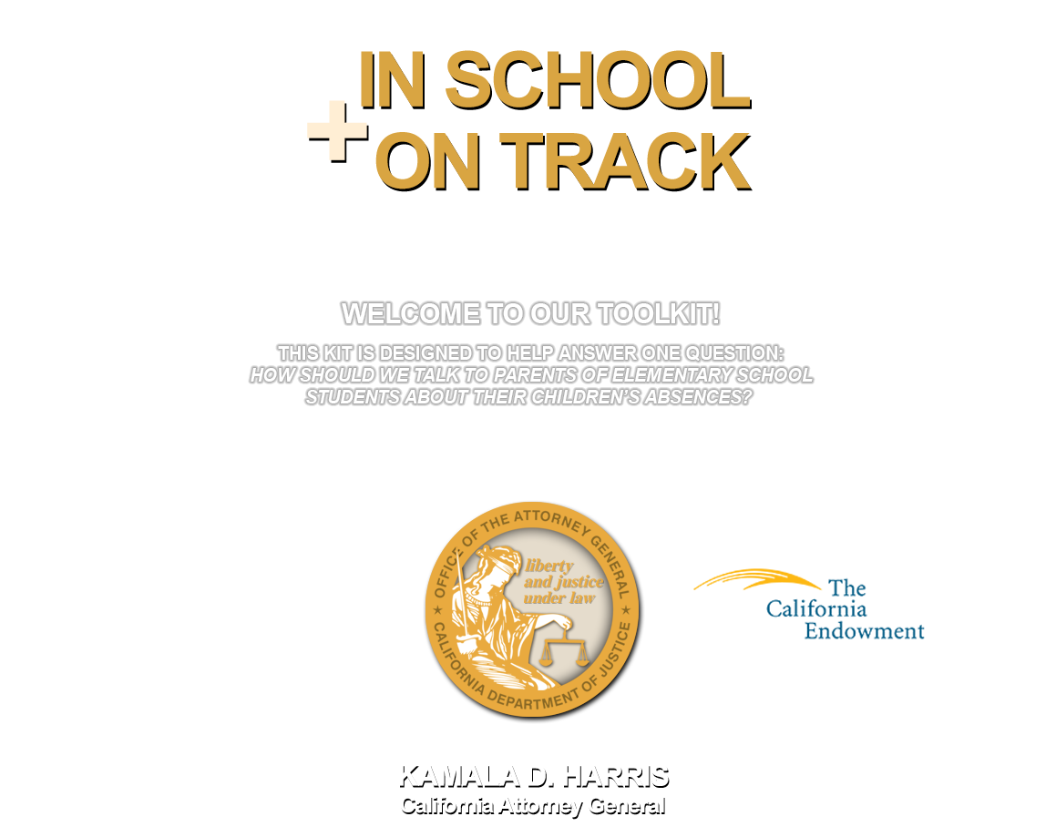 View the In School + On Track Toolkit - Kamala D. Harris California Attorney General