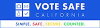 Vote Safe California. Simple. Safe. Secure. Counted.