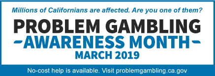 Problem Gambling Awareness Month - March 2019